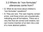 3 3 where do non formulaic utterances come from9