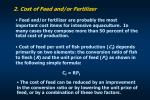 2 cost of feed and or fertilizer