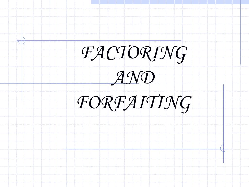 factoring and forfaiting l.