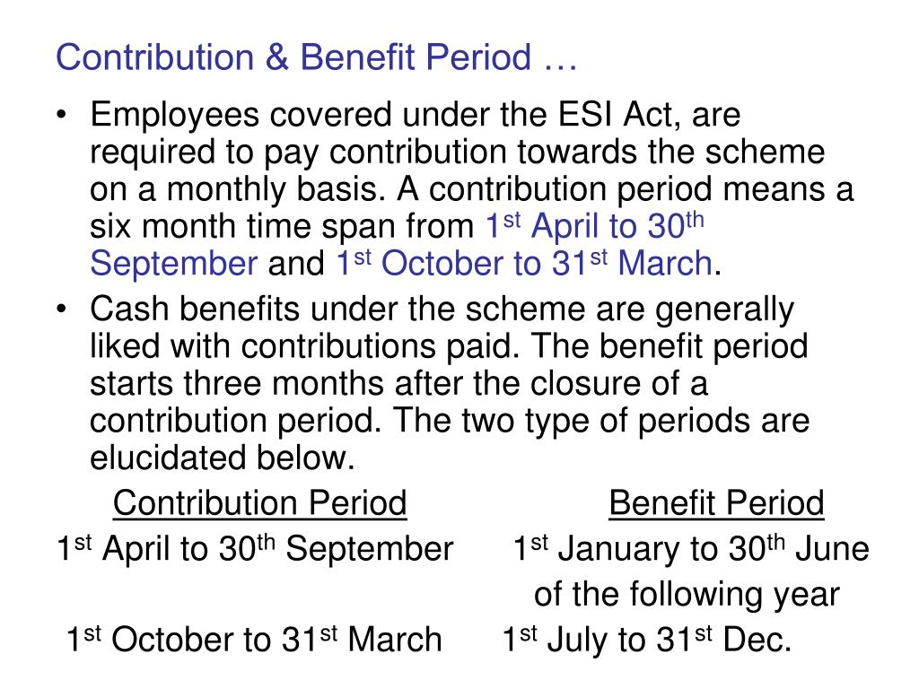 Contribution & Benefit Period …