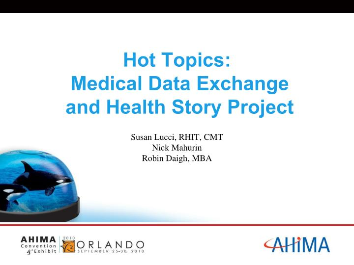 hot topics medical data exchange and health story project n.