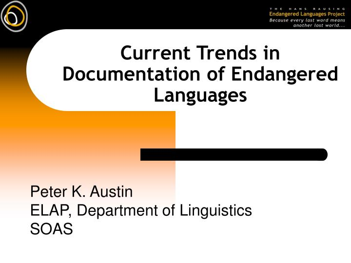 current trends in documentation of endangered languages n.
