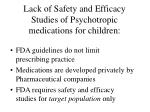 lack of safety and efficacy studies of psychotropic medications for children2