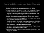 centralized government and stuart monarchy12
