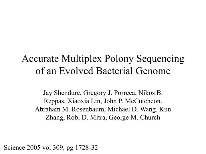 accurate multiplex polony sequencing of an evolved bacterial genome n.