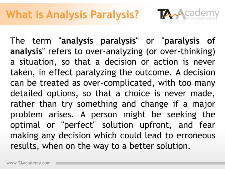 What is Analysis Paralysis?
