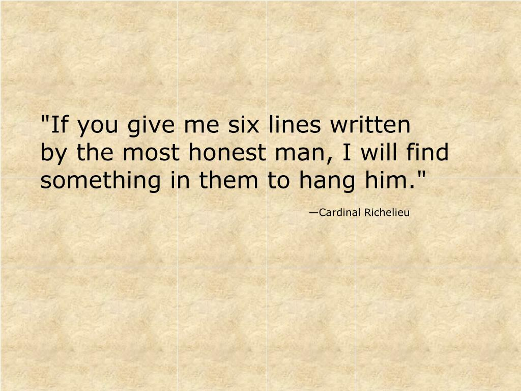 """If you give me six lines written"