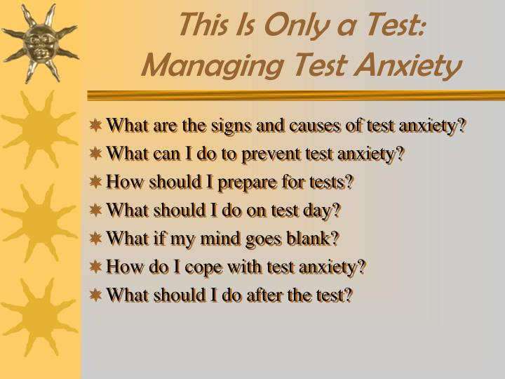 this is only a test managing test anxiety n.