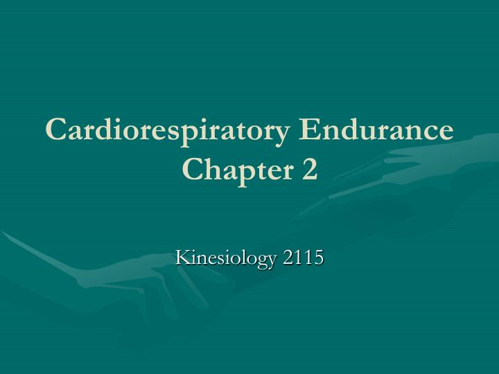 cardiorespiratory endurance ch 3 notes outline Chp 3 &amp 4 wwwwouedu/~timkeng for notes health related fitness body composition – lean to fat mass cardiorespiratory endurance.