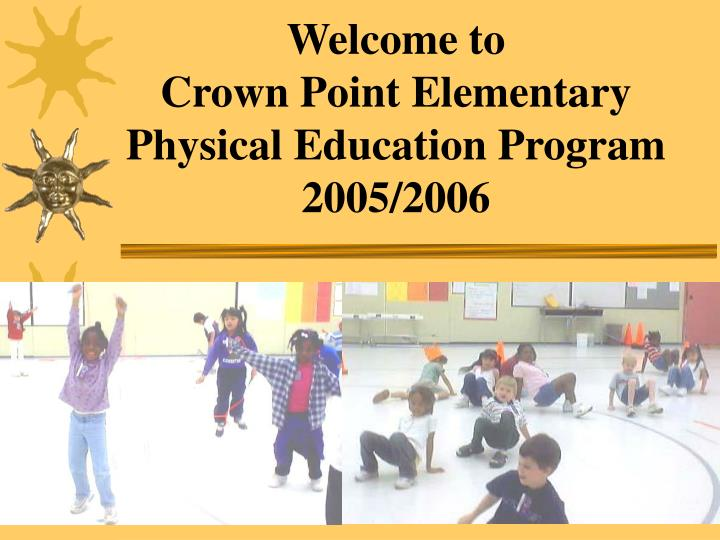 welcome to crown point elementary physical education program 2005 2006 n.