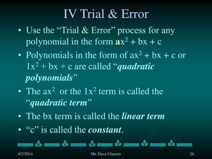 IV Trial & Error