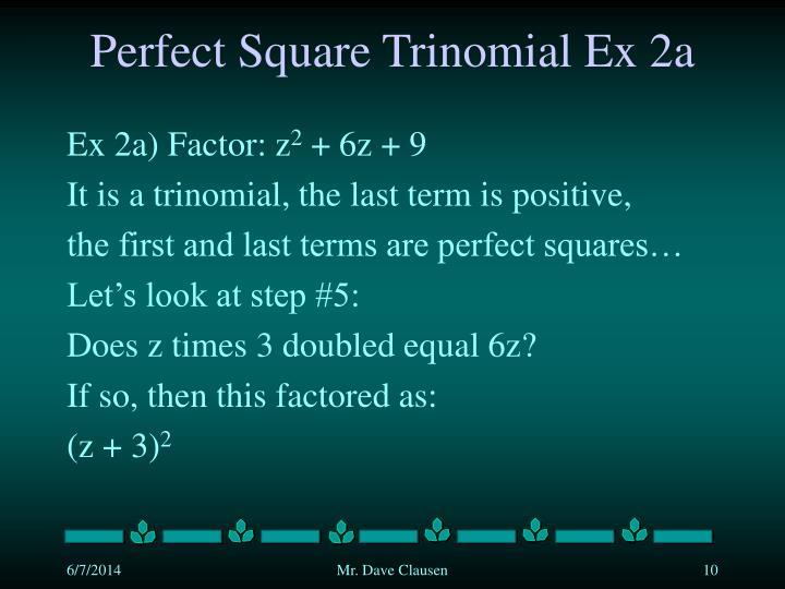 Perfect Square Trinomial Ex 2a