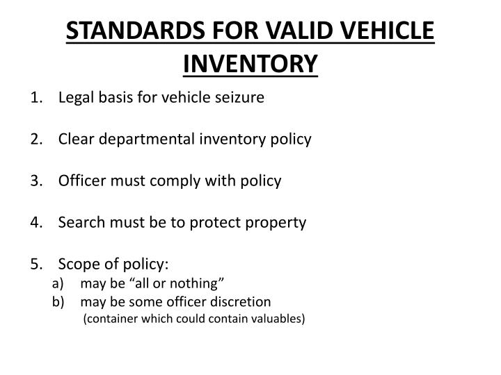 STANDARDS FOR VALID VEHICLE INVENTORY