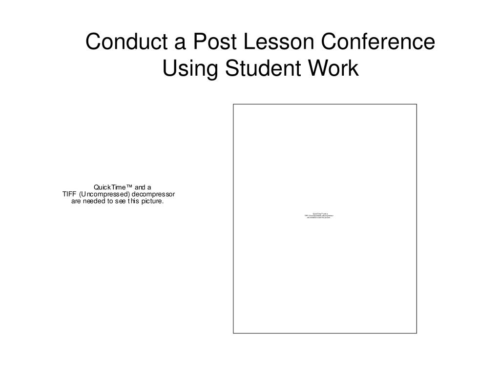 Conduct a Post Lesson Conference Using Student Work