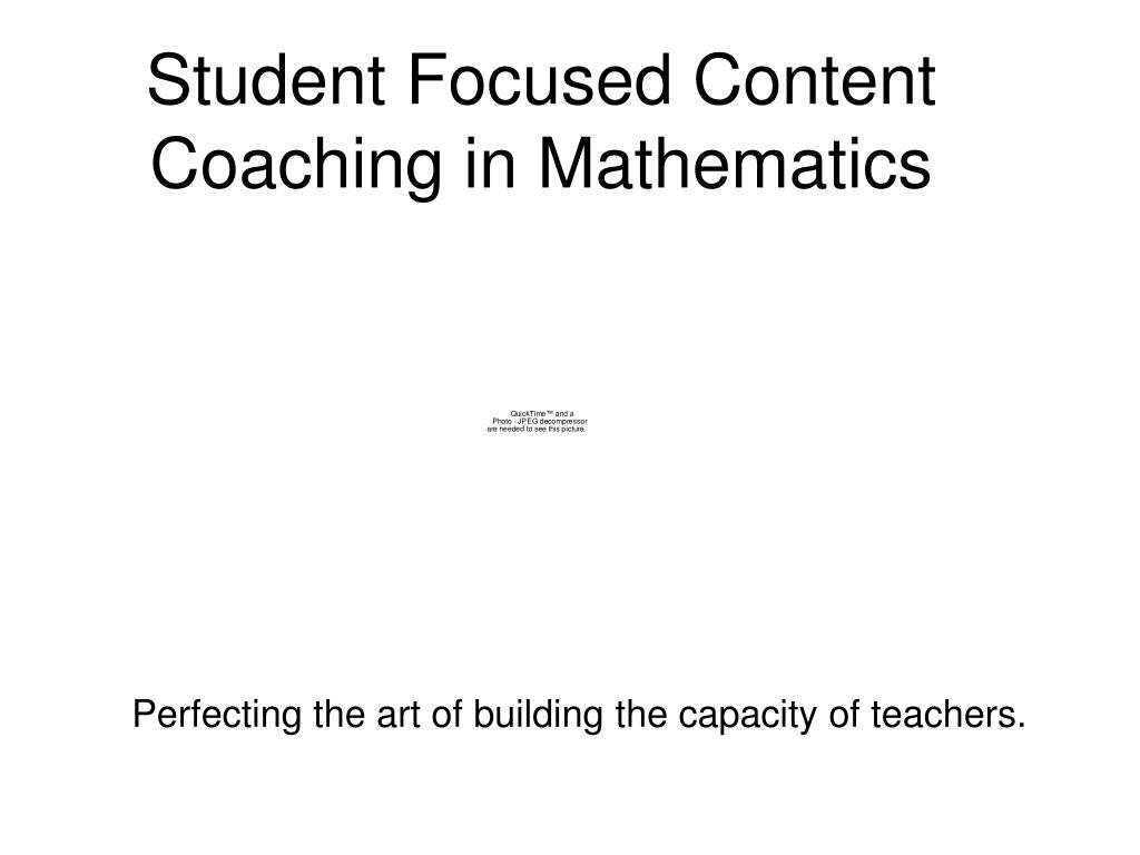 Student Focused Content Coaching in Mathematics