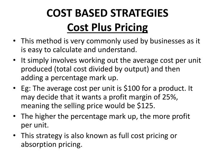 Cost based strategies cost plus pricing