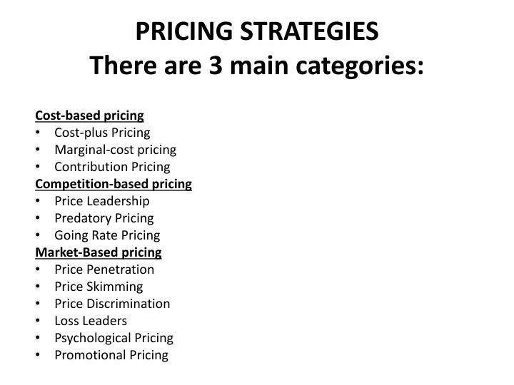 Pricing strategies there are 3 main categories
