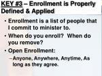 key 3 enrollment is properly defined applied