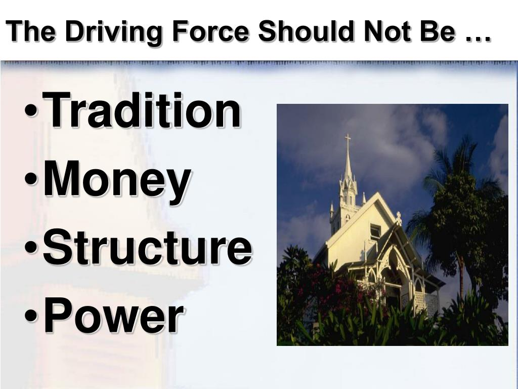 The Driving Force Should Not Be …