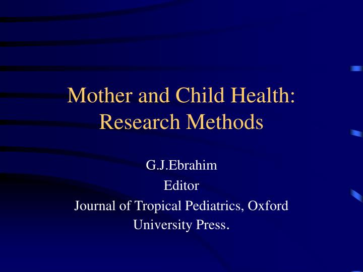 mother and child health research methods n.