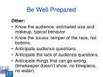 be well prepared24