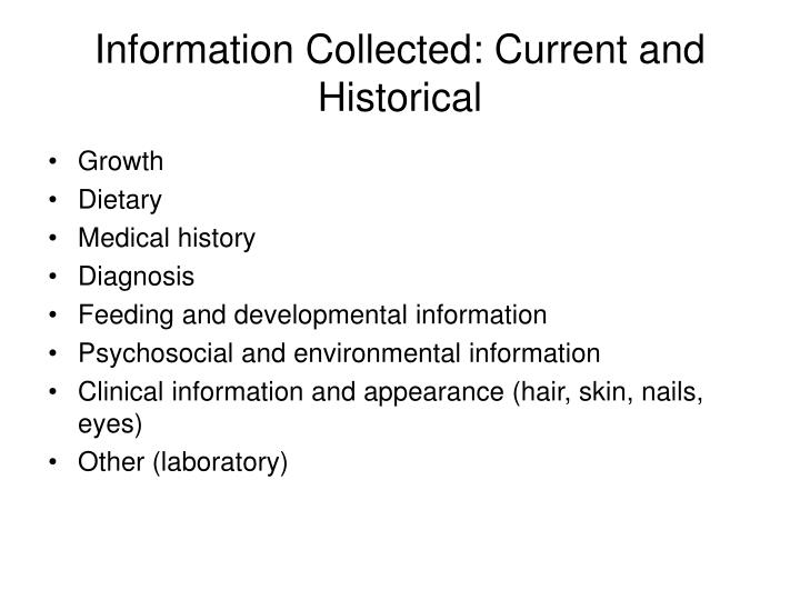 Information Collected: Current and Historical
