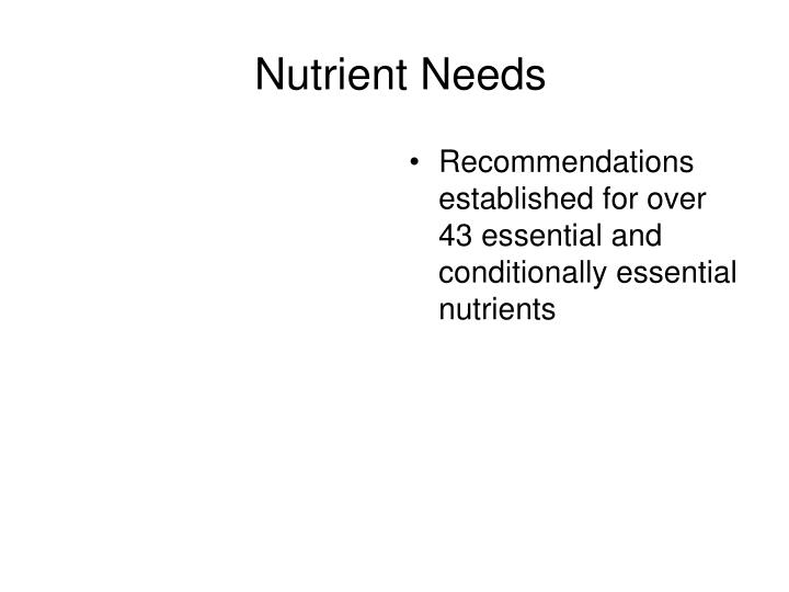 Recommendations established for over 43 essential and conditionally essential nutrients