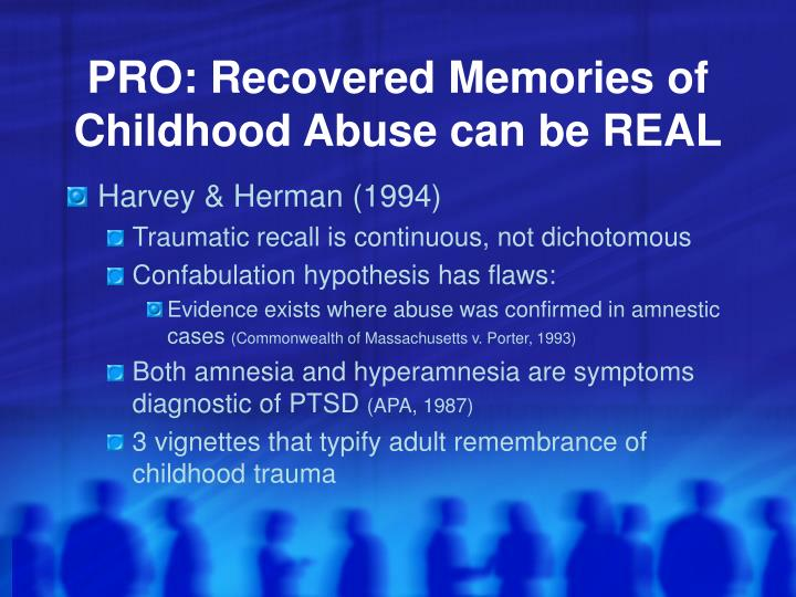 Pro recovered memories of childhood abuse can be real