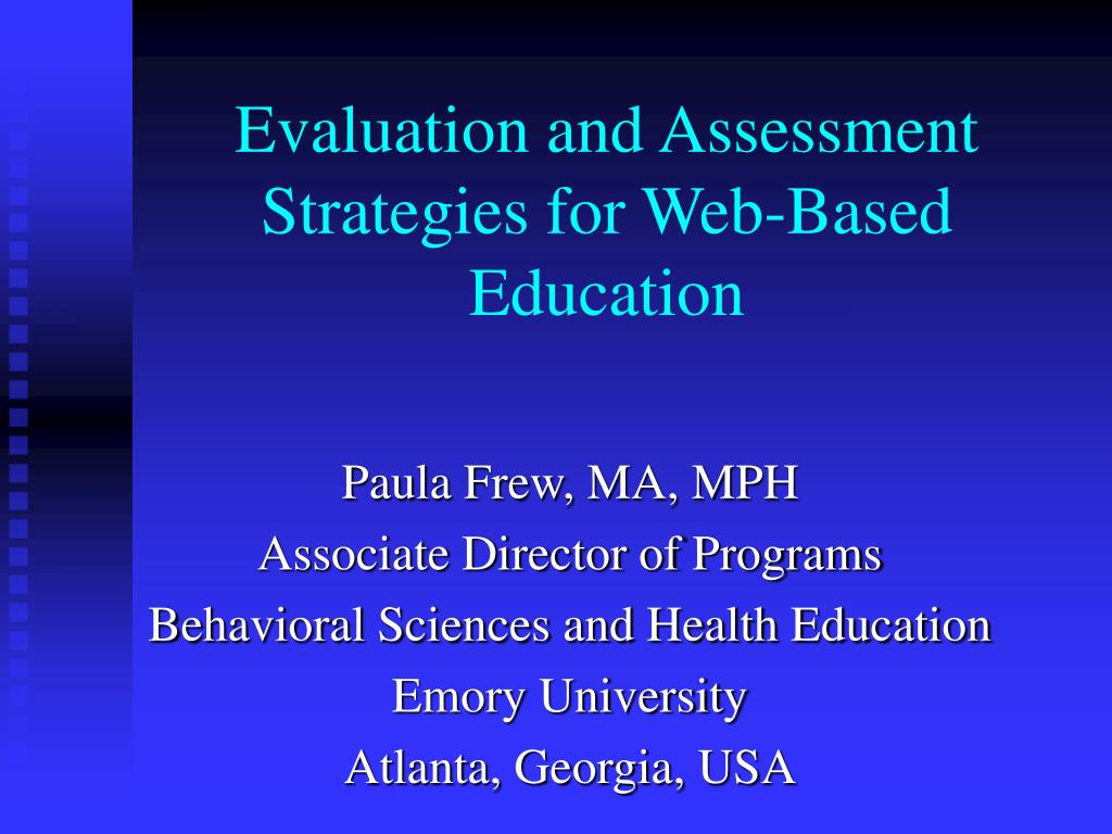 evaluation and assessment strategies for web based education l.