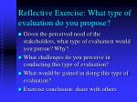 reflective exercise what type of evaluation do you propose