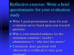 reflective exercise write a brief questionnaire for your evaluation study