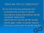 have we met our objectives