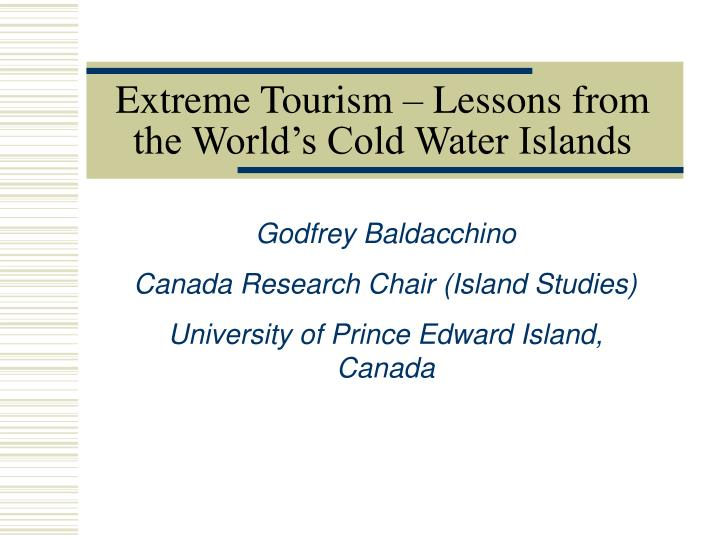 Extreme tourism lessons from the world s cold water islands