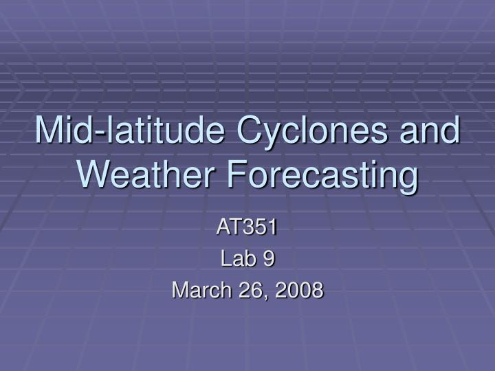 mid latitude cyclones and weather forecasting n.