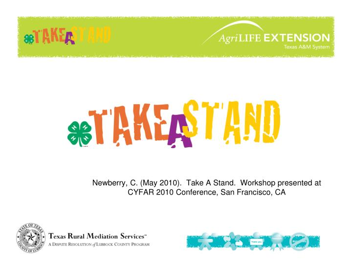 newberry c may 2010 take a stand workshop presented at cyfar 2010 conference san francisco ca n.