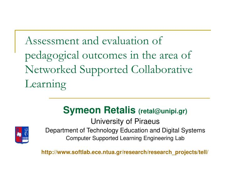 Assessment and evaluation of pedagogical outcomes in the area of Networked Supported Collaborative L...