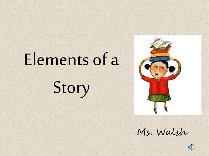 elements of a story n.
