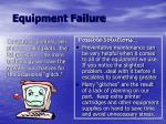 equipment failure