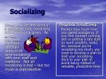 socializing