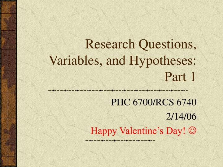 research questions variables and hypotheses part 1 n.