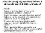 how can a company determine whether it will benefit from iso 9000 certification40
