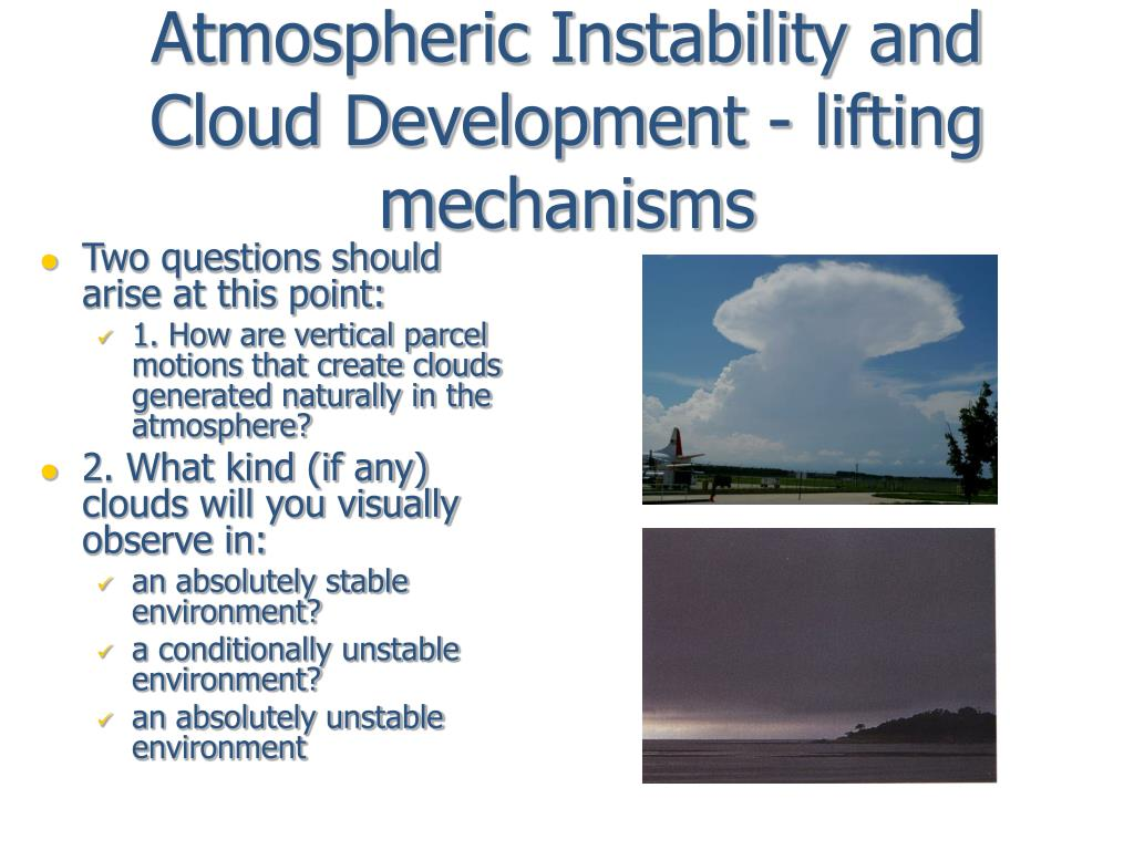 Atmospheric Instability and Cloud Development - lifting mechanisms