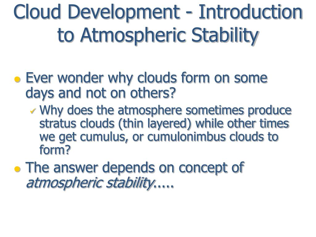 cloud development introduction to atmospheric stability l.