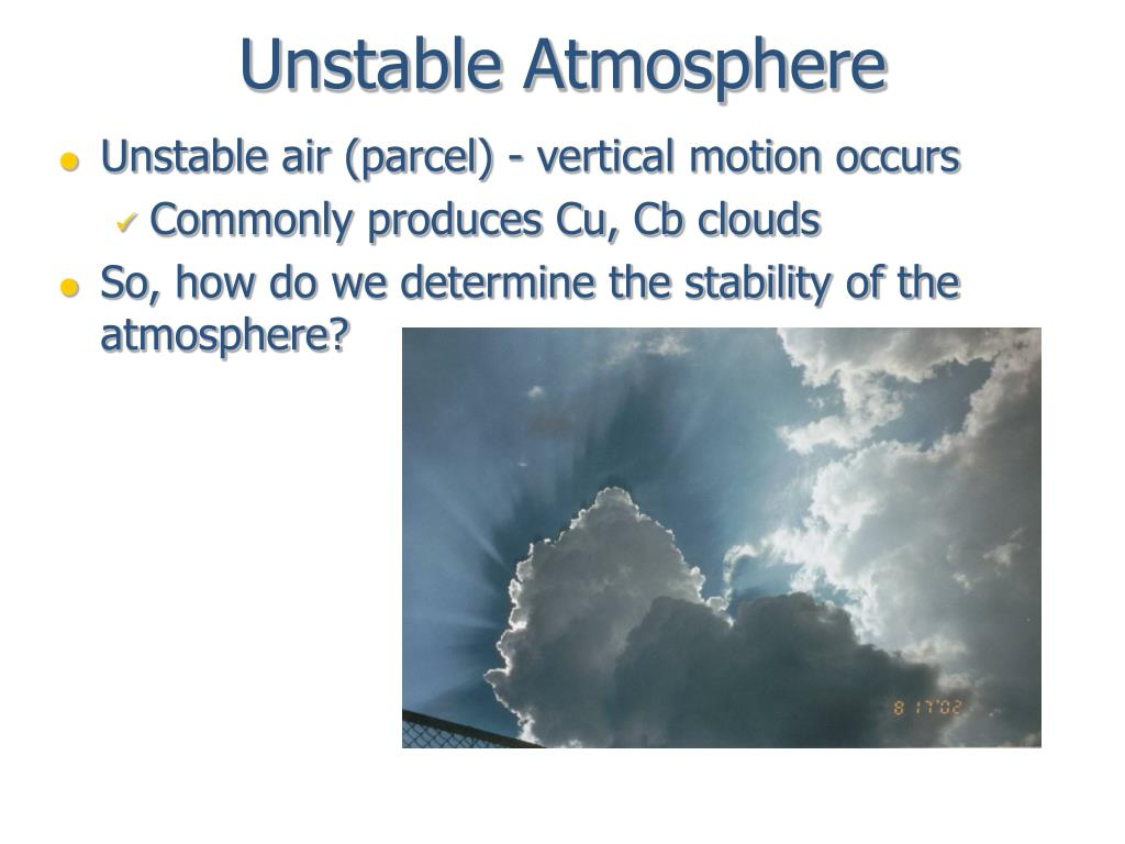 Unstable Atmosphere