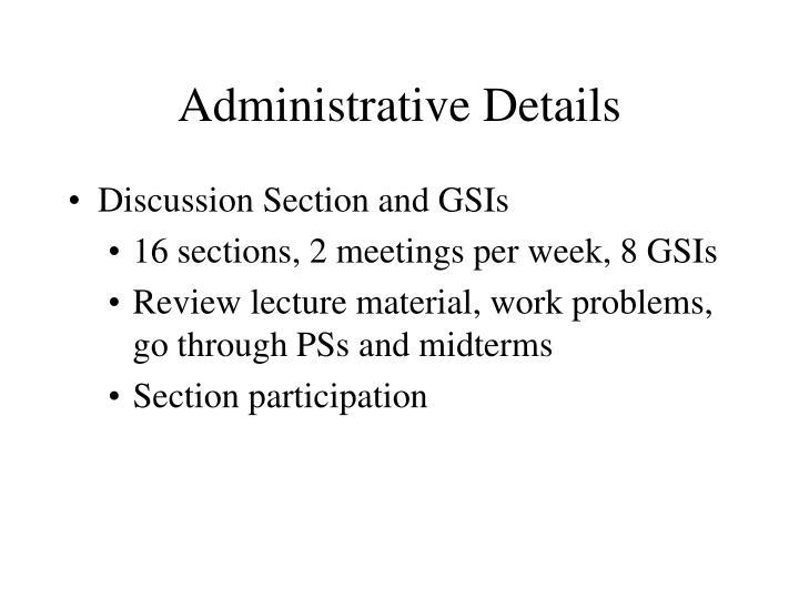 Administrative Details