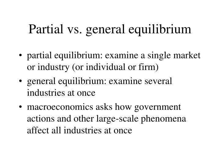 Partial vs. general equilibrium