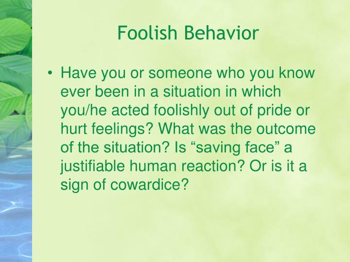 Foolish Behavior