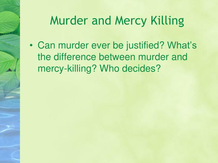 Murder and Mercy Killing