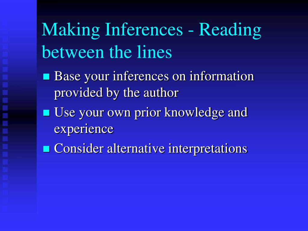 Making Inferences - Reading between the lines
