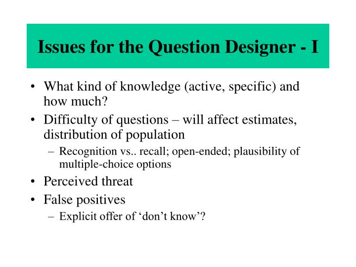 Issues for the Question Designer - I